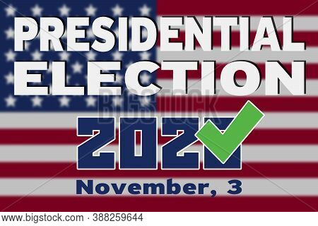 Presidential Elections In The United States. The Background Of A Banner Of The Presidential Election