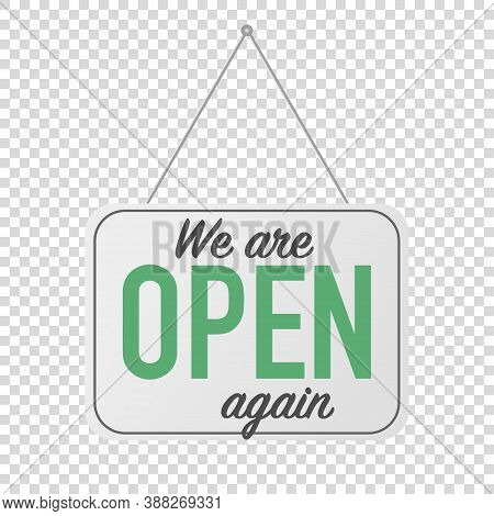 We Are Open Again Sign. Grand Reopening Corona Quarantine. Business Welcome Back.