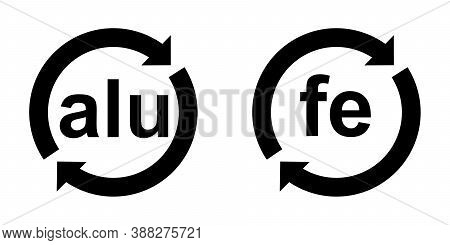Recyclable Aluminium Alu And Steel Fe Sign. Black Letters In Circle With Arrows. 10 Eps