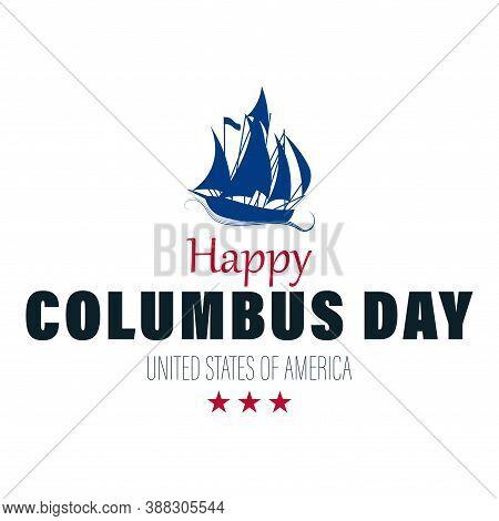 Vector Illustration Of A Sailing Ship Floating On The Sea Waves. Happy Columbus Day. Caravel Santa M