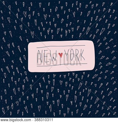 New York Lettering In The Circle Of Hearts. Vector Illustration Of The Name Of A City In The United