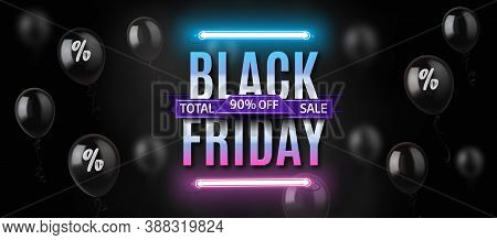 Black Friday Neon Banner With Shiny Black Balloons