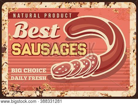 Best Sausage Rusty Metal Plate, Vector Butcher Shop Production, Vintage Rust Tin Sign, Natural Produ