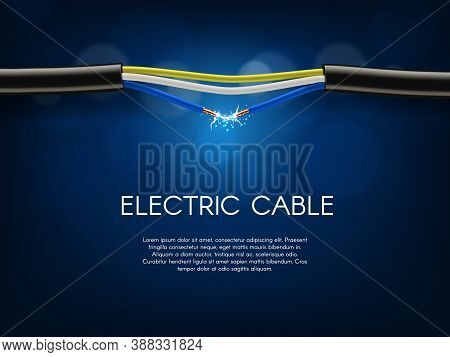 Short Circuit In Broken Electrical Cable. Broken, Naked Cable With Copper Conductor, Sparkling, Glow