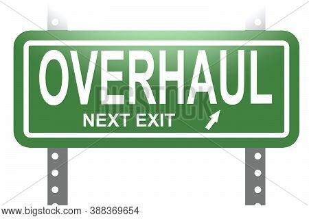 Overhaul Word With Green Sign Board Isolated , 3d Rendering