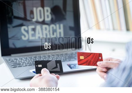 Zero Balance, Empty Credit Cards In Hands. Remote Job Search In Laptop. No Money, Unemployment, Cris