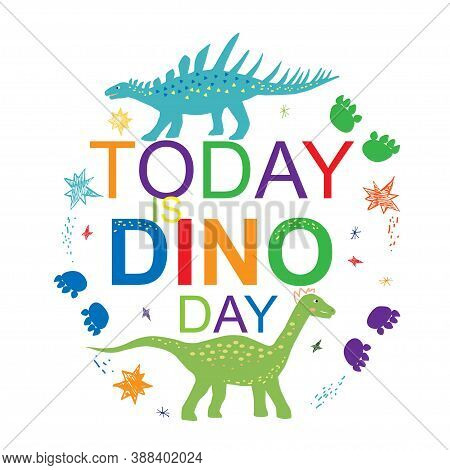 Today Is Dino Day Concept. Cute Dinosaur