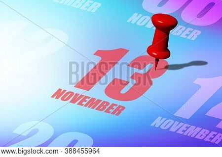 November 13th. Day 13 Of Month, Red Date Written And Pinned On A Calendar To Remind You An Important