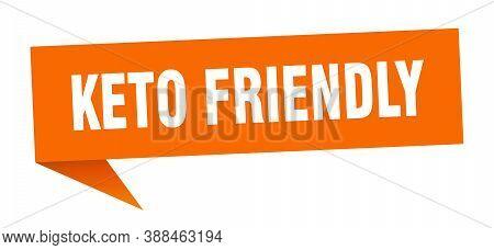 Keto Friendly Banner. Keto Friendly Speech Bubble. Sign