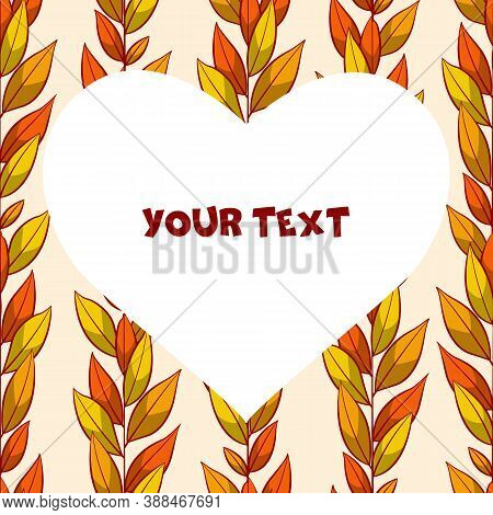A Square Card With Autumn Vertical Foliate Branches And Heart-shaped Frame In The Center. Template F