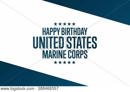Happy Birthday United States Marine Corps. November 10. Holiday Concept. Template For Background, Ba