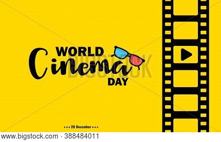 World Cinema Day Banner. With Film Strip. Cinematography. Vector On Isolated Background. Eps 10