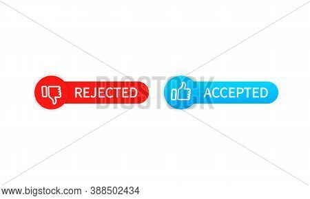 Rejected And Accept Buttons. Thumb Up And Down. Vector Eps 10. Isolated On White Background