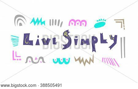 Live Simply Isolated Lettering On White Background