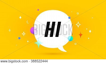 Hi. Banner, Speech Bubble, Poster And Sticker Concept, Geometric Memphis Style With Text Hi. Icon Ba