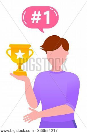 Person Holding Golden Prize In Hands, Number One Sign In Speech Bubble. Vector Illustration Man With