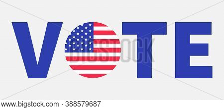 President Election Day 2020. Vote Blue Text. Badge Button Icon With American Flag Star And Strip.vot