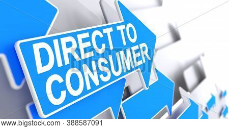 Direct To Consumer - Dtc - Blue Cursor With A Text Indicates The Direction Of Movement. Direct To Co