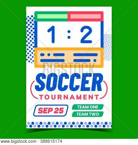 Soccer Tournament Creative Advertise Banner Vector. Soccer Electronic Scoreboard On Advertising Post