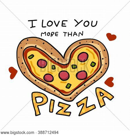 I Love You More Than Pizza, Pizza Heart Shape Cartoon Vector Illustration