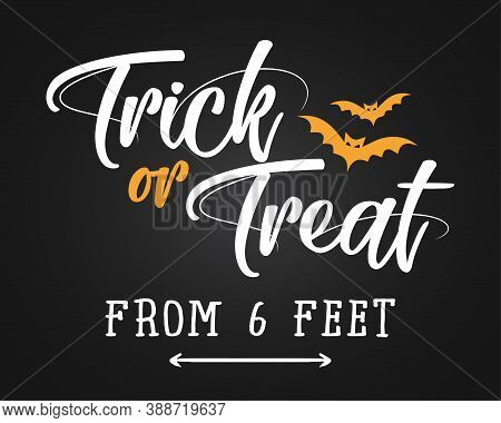 Trick Or Treat From 6 Feet Halloween 2020 - Funny Hand Drawn Prevention Poster. Good For Poster Or T
