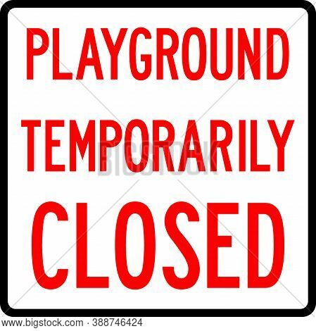 Playground Temporarily Closed Sign. Warning Symbol. Backgrounds And Labels.