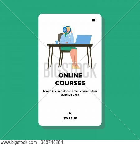 Woman Watching Online Courses Education Vector. Young Girl With Earphones Watch Video Online Courses