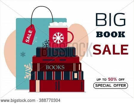 Big Book Sale. Vector Illustration Of A Stack Of Books And A Cup Of Cocoa With Marshmallows. Banner