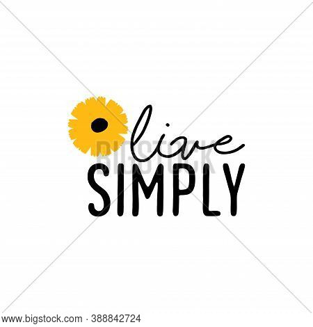 Live Simply. Printable Quote, Motivational Quote, Digital Download, Inspirational Wall Art, T-shirt