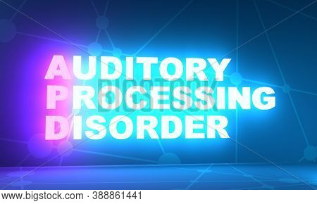 Apd - Auditory Processing Disorder Acronym. Medical Concept Background. 3d Rendering. Neon Bulb Illu