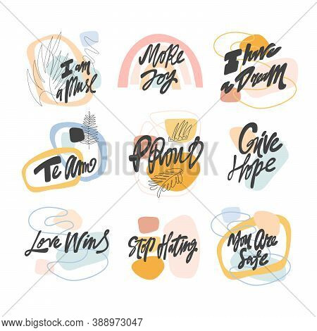 Have A Dream, Give Hope, You Are Safe, Stop Hating, Love Wins, Proud, Muse, More Joy. Hand Drawn Let