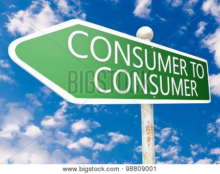 Consumer to Consumer - street sign illustration in front of blue sky with clouds. poster