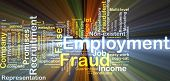 Background concept wordcloud illustration of employment fraud glowing light poster