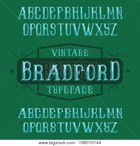 Vintage label typeface named Bradford. Good font to use in any vintage labels or logo.