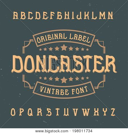 Vintage label typeface named Doncaster. Good font to use in any vintage labels or logo.