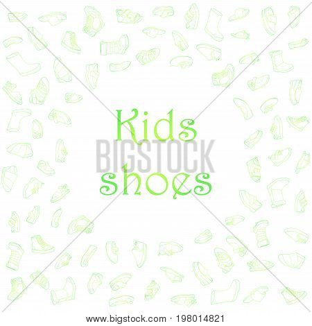 Kids shoes, set, collection of fashion footwear, poster with place for text. Baby, girl, boy, child, childhood. Vector design isolated illustration. Green and yellow outlines, white background