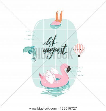 Hand drawn vector abstract cartoon summer time fun illustration with pink flamingo buoy ring in swimming pool and modern typography quote Best august isolated on white background.