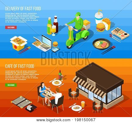 Fast food delivery and fast food cafe isometric horizontal banners with eating icons courier on moped and clients at table vector illustration