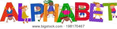 Happy cartoon smiling children climbing over letters of the alphabet that spell out the word ALPHABET.