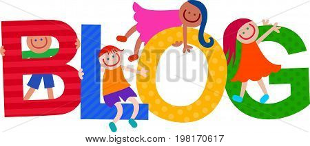 Happy cartoon smiling children climbing over letters of the alphabet that spell out the word BLOG.
