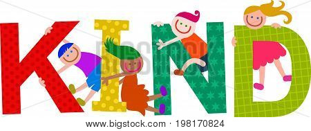 Happy cartoon smiling children climbing over letters of the alphabet that spell out the word KIND.