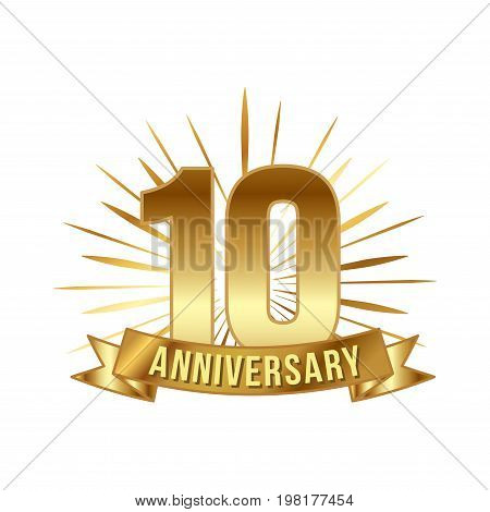 Anniversary golden ten years number. 10th years festive Logo and greeting with sunburst for invitation decor. Flat style vector illustration isolated on white background. Gold badge with ribbon