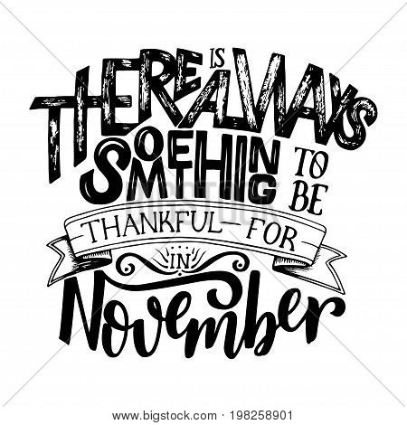Lettering Composition about November. Inspirational quote. Typography for calendar or poster invitation greeting card or t-shirt. Vector lettering calligraphy design. Text background