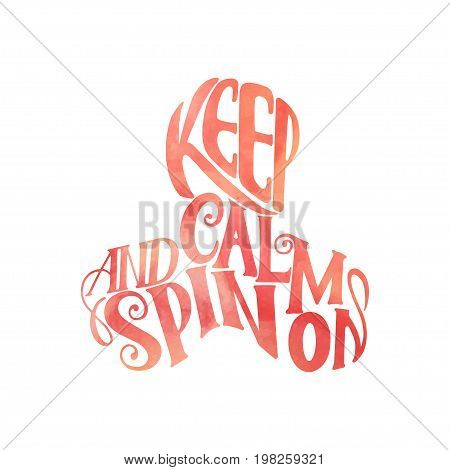 Lettering - Keep Calm and Spin On. Children's toy for hands. Hand spinner tricks. Banner element. Vector illustration.