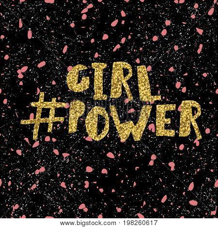 Girl power quote, feminism slogan. Golden glitter inscription for T-shirts, posters and wall art. Chaotic pink and white particles seamless pattern on black background.