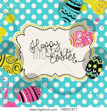 Happy Easter retro greeting card with vintage label and eggs. Pop-art colors polka dot background with color splashes. Vintage label on tablecloth.