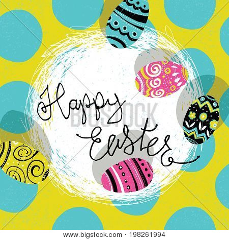 Easter eggs in nest. Bright colors Easter eggs. Black polka big dots pattern. Calligraphy greetings.  Raster illustratiion.