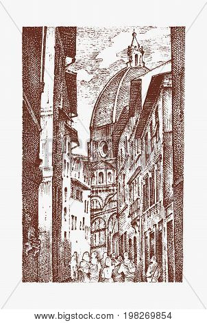 landscape in European town Florence in Italy . engraved hand drawn in old sketch and vintage style. historical architecture with buildings, perspective view. Travel postcard. Santa Maria del Fiore