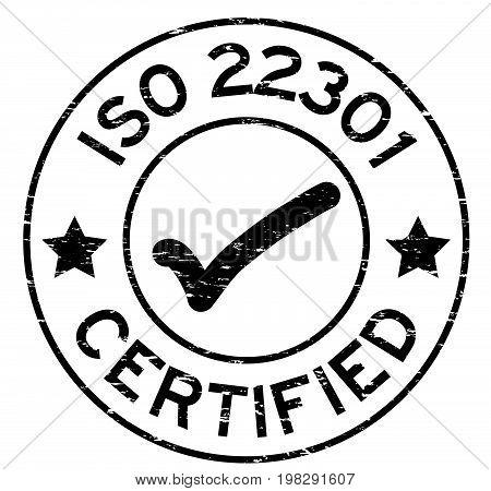 Grunge black ISO 22301 certified round rubber seal stamp on white background