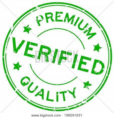 Grunge green premium quality verified round rubber seal stamp on white background